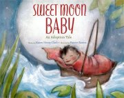 Sweet Moon Baby: An Adoption Tale With Karen Henry Clark