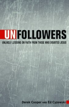 """I Could Relate With Judas"": A Discussion With Ed Cyzewski Regarding His New Book, ""Unfollowers"""