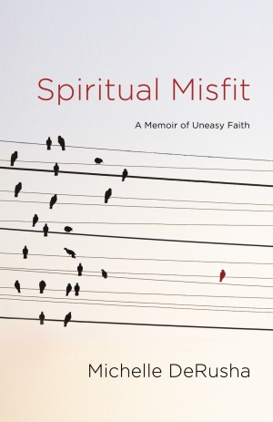 Spiritual Misfit: A Memoir of Uneasy Faith #100Words